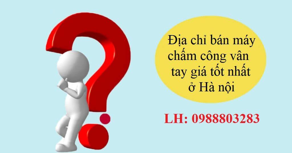 Địa chỉ bán máy chấm công vân tay giá tốt nhất ở Hà Nội