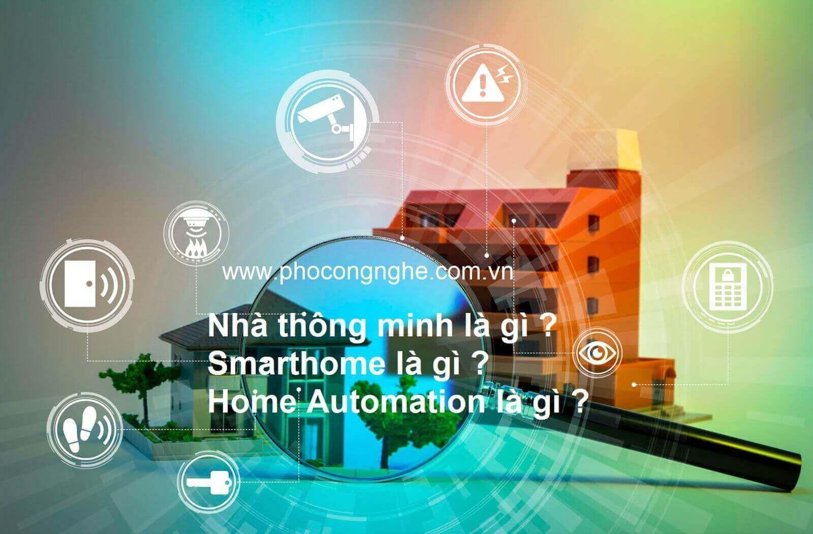 Nhà thông minh là gì ? Smarthome là gì ? Home Automation là gì ?