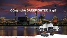 Công nghệ Darkfighter là gì?