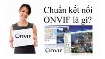 Tại sao mọi camera IP cần phải có chuẩn kết nối ONVIF? Vậy chuẩn ONVIF là gì?
