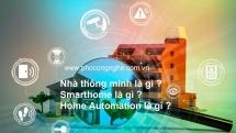 Nhà thông minh là gì? Smart home là gì? Home Automation là gì?