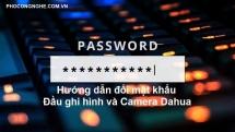 Hướng dẫn đổi mật khẩu Đầu ghi Camera Dahua