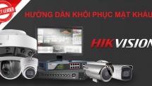 Cách khôi phục mật khẩu cho các sản phẩm Hikvision