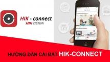 Hướng dẫn cài đặt xem camera HIKvision trên điện thoại