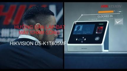 Hướng dẫn lắp đặt máy chấm công HIKvision DS-K1T605MF