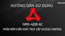 Hướng dẫn sử dụng phần mềm iVMS-4200 AC