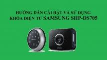 Hướng dẫn cài đặt và sử dụng khóa cửa Samsung SHP-DS705