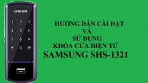 Hướng dẫn cài đặt và sử dụng khóa điện tử Samsung SHS-1321