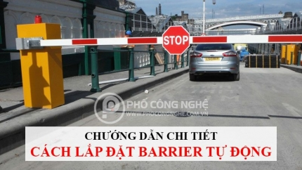 Hướng dẫn chi tiết cách lắp đặt barrier tự động