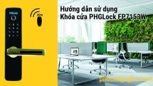 Hướng dẫn sử dụng khóa cửa điện tử PHGLock FP7153W