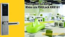 Hướng dẫn sử dụng khóa cửa điện tử PHGLock KR8161